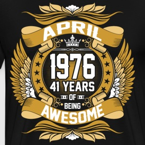 April 1976 41 Years Of Being Awesome T-Shirts - Men's Premium T-Shirt