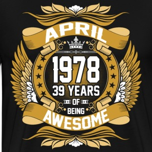 April 1978 39 Years Of Being Awesome T-Shirts - Men's Premium T-Shirt