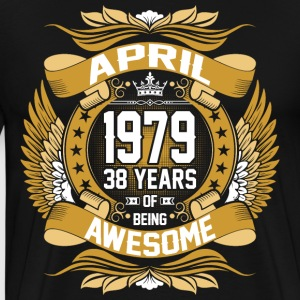 April 1979 38 Years Of Being Awesome T-Shirts - Men's Premium T-Shirt