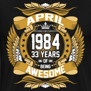April 1984 33 Years Of Being Awesome T-Shirts - Men's Premium T-Shirt
