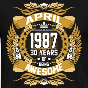 April 1987 30 Years Of Being Awesome T-Shirts - Men's Premium T-Shirt