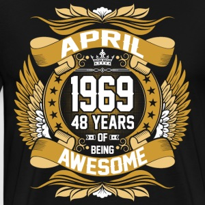 April 1969 48 Years Of Being Awesome T-Shirts - Men's Premium T-Shirt