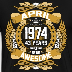 April 1974 43 Years Of Being Awesome T-Shirts - Men's Premium T-Shirt