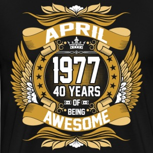 April 1977 40 Years Of Being Awesome T-Shirts - Men's Premium T-Shirt