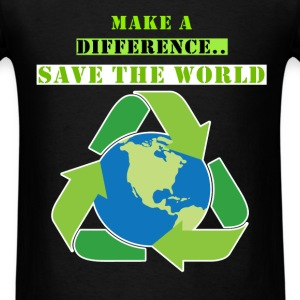 World - Make a difference.. Save the world - Men's T-Shirt