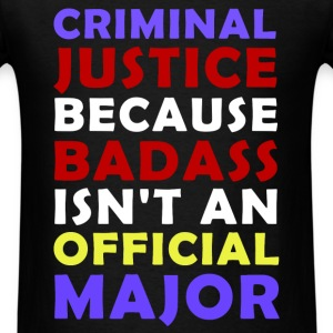 Criminal Justice - Criminal Justice  because  bada - Men's T-Shirt