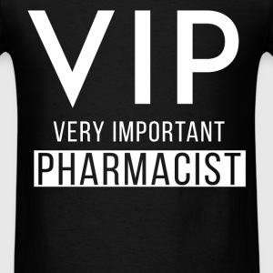 Pharmacist - VIP - Very Important Pharmacist - Men's T-Shirt