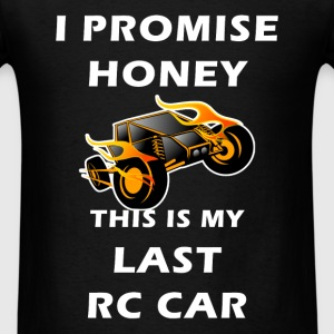Rc cars - I promise honey this is my last RC car - Men's T-Shirt