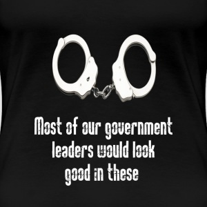 Cuffs for government crooks   - Women's Premium T-Shirt