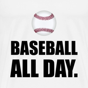 Baseball All Day - Men's Premium T-Shirt