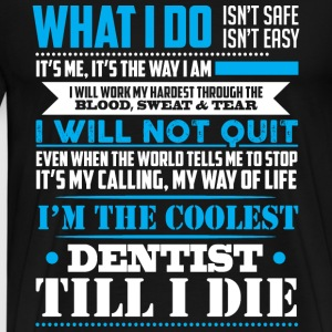 I'm The Coolest Dentist T-Shirts - Men's Premium T-Shirt