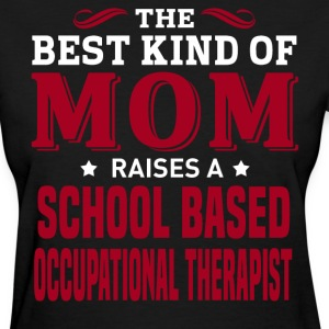 School Based Occupational Therapist MOM - Women's T-Shirt