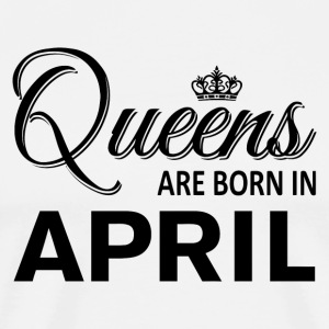 Queen April Women Birthday - Men's Premium T-Shirt