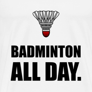 Badminton All Day - Men's Premium T-Shirt