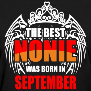 The Best Nonie was Born in September - Women's T-Shirt