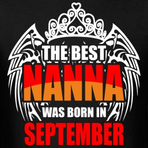The Best Nanna was Born in September - Men's T-Shirt
