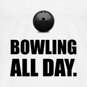 Bowling All Day - Men's Premium T-Shirt