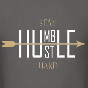 Stay Humble Hustle Hard - Men's T-Shirt