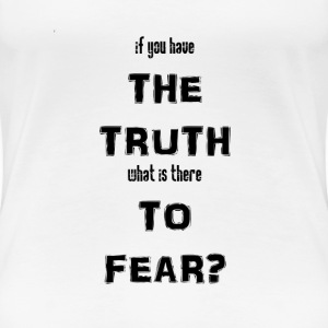 What is there to fear? - Women's Premium T-Shirt
