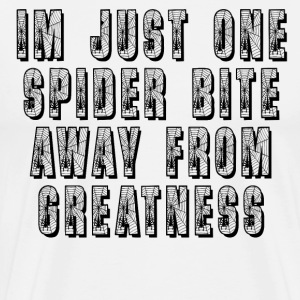 One Spider Bite Away From Greatness T-Shirts - Men's Premium T-Shirt
