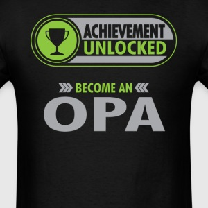 Opa Achievement Unlocked T-Shirt T-Shirts - Men's T-Shirt