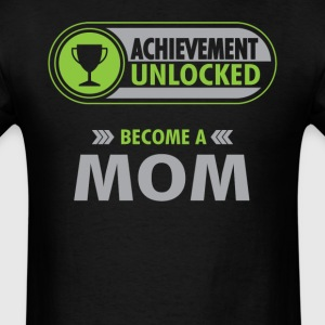 Mom Achievement Unlocked T-Shirt T-Shirts - Men's T-Shirt