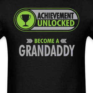 Grandaddy Achievement Unlocked T-Shirt T-Shirts - Men's T-Shirt