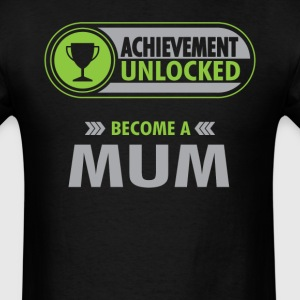 Mum Achievement Unlocked T-Shirt T-Shirts - Men's T-Shirt