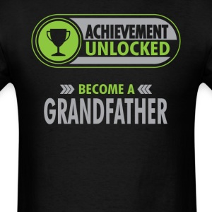 Grandfather Achievement Unlocked T-Shirt T-Shirts - Men's T-Shirt
