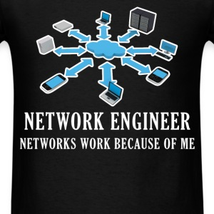 Network Engineer - Network engineer. Networks work - Men's T-Shirt