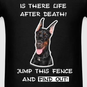 Doberman - Is there life after death? Jump this fe - Men's T-Shirt