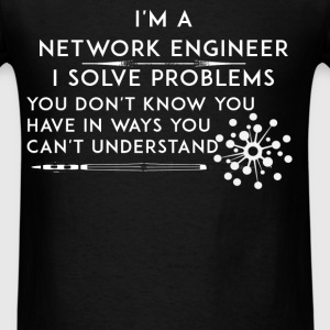 Network Engineer - I'm a network engineer. I solve - Men's T-Shirt