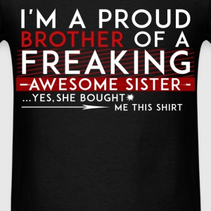 Sister - I'm a proud brother of a freaking awesome - Men's T-Shirt