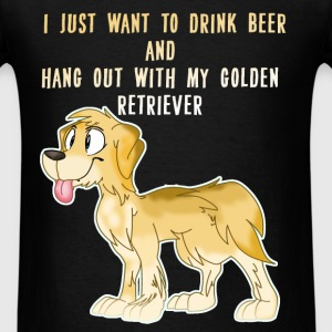 Golden Retriever - I just want to drink beer and h - Men's T-Shirt