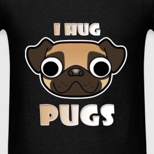 Pug - I Hug Pugs - Men's T-Shirt