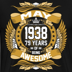 May 1938 79 Years Of Being Awesome T-Shirts - Men's Premium T-Shirt