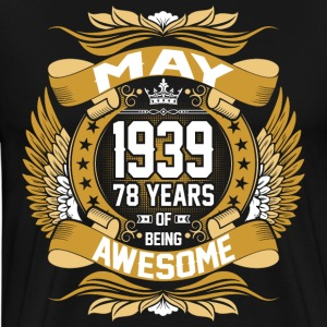 May 1939 78 Years Of Being Awesome T-Shirts - Men's Premium T-Shirt