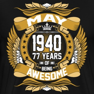 May 1940 77 Years Of Being Awesome T-Shirts - Men's Premium T-Shirt