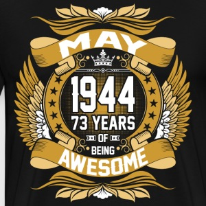 May 1944 73 Years Of Being Awesome T-Shirts - Men's Premium T-Shirt