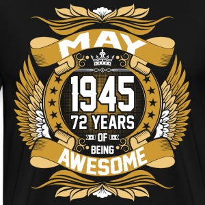 May 1945 72 Years Of Being Awesome T-Shirts - Men's Premium T-Shirt
