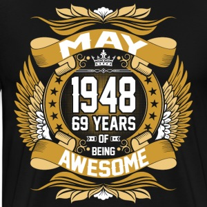 May 1948 69 Years Of Being Awesome T-Shirts - Men's Premium T-Shirt