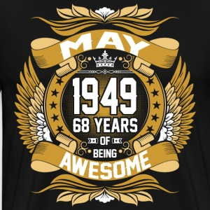 May 1949 68 Years Of Being Awesome T-Shirts - Men's Premium T-Shirt