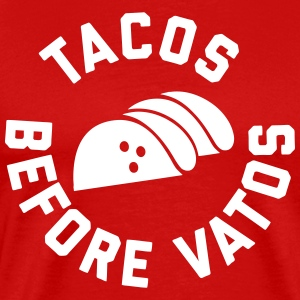 Tacos Before Vatos T-Shirts - Men's Premium T-Shirt