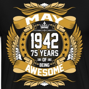 May 1942 75 Years Of Being Awesome T-Shirts - Men's Premium T-Shirt
