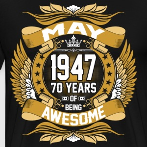 May 1947 70 Years Of Being Awesome T-Shirts - Men's Premium T-Shirt