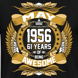 May 1956 61 Years Of Being Awesome T-Shirts - Men's Premium T-Shirt