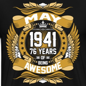 May 1941 76 Years Of Being Awesome T-Shirts - Men's Premium T-Shirt