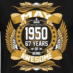 May 1950 67 Years Of Being Awesome T-Shirts - Men's Premium T-Shirt
