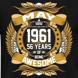 May 1961 56 Years Of Being Awesome T-Shirts - Men's Premium T-Shirt