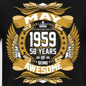 May 1959 58 Years Of Being Awesome T-Shirts - Men's Premium T-Shirt